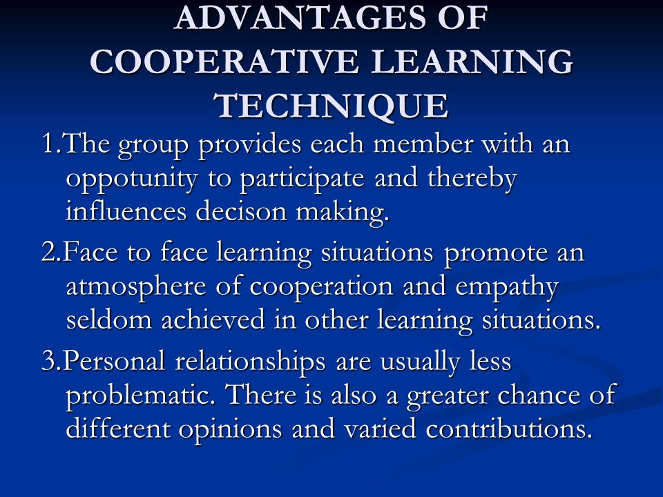 ADVANTAGES OF COOPERATIVE LEARNING TECHNIQUE