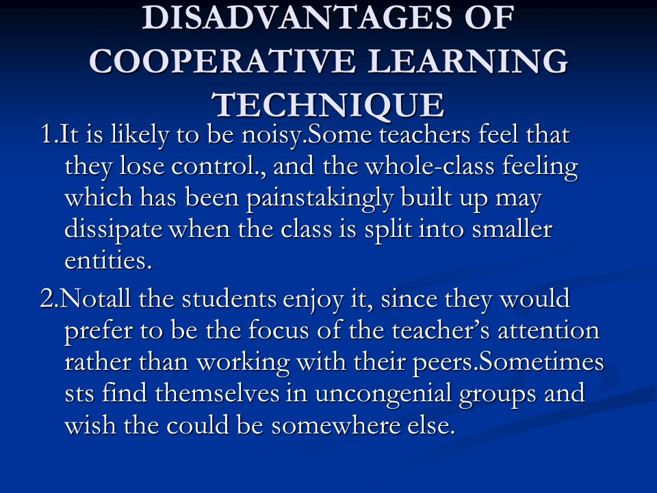 DISADVANTAGES OF COOPERATIVE LEARNING TECHNIQUE