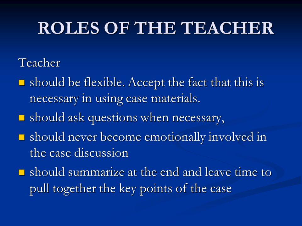 ROLES OF THE TEACHER Teacher