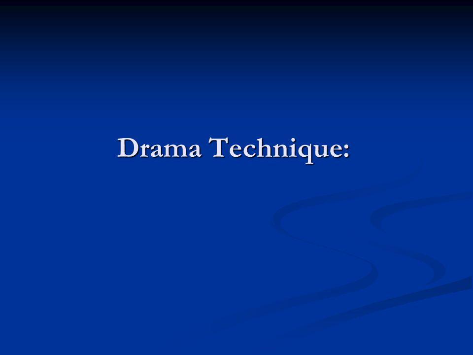 Drama Technique: