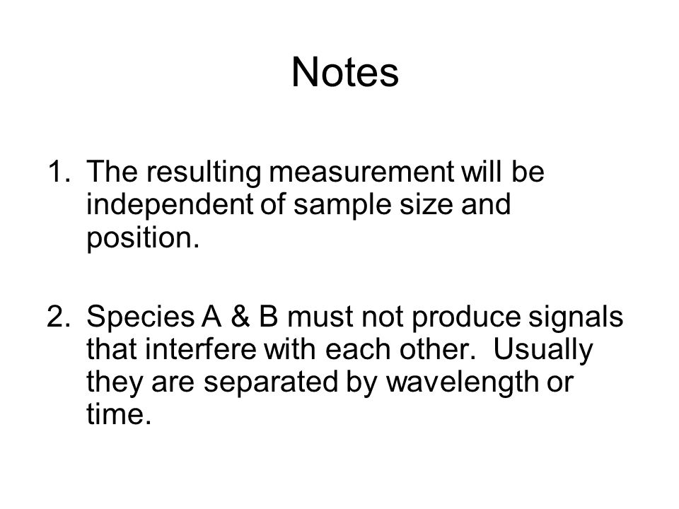 Notes The resulting measurement will be independent of sample size and position.