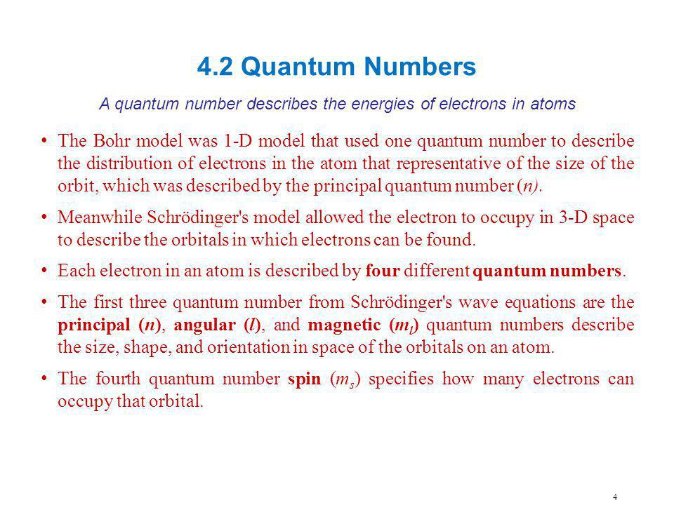A quantum number describes the energies of electrons in atoms