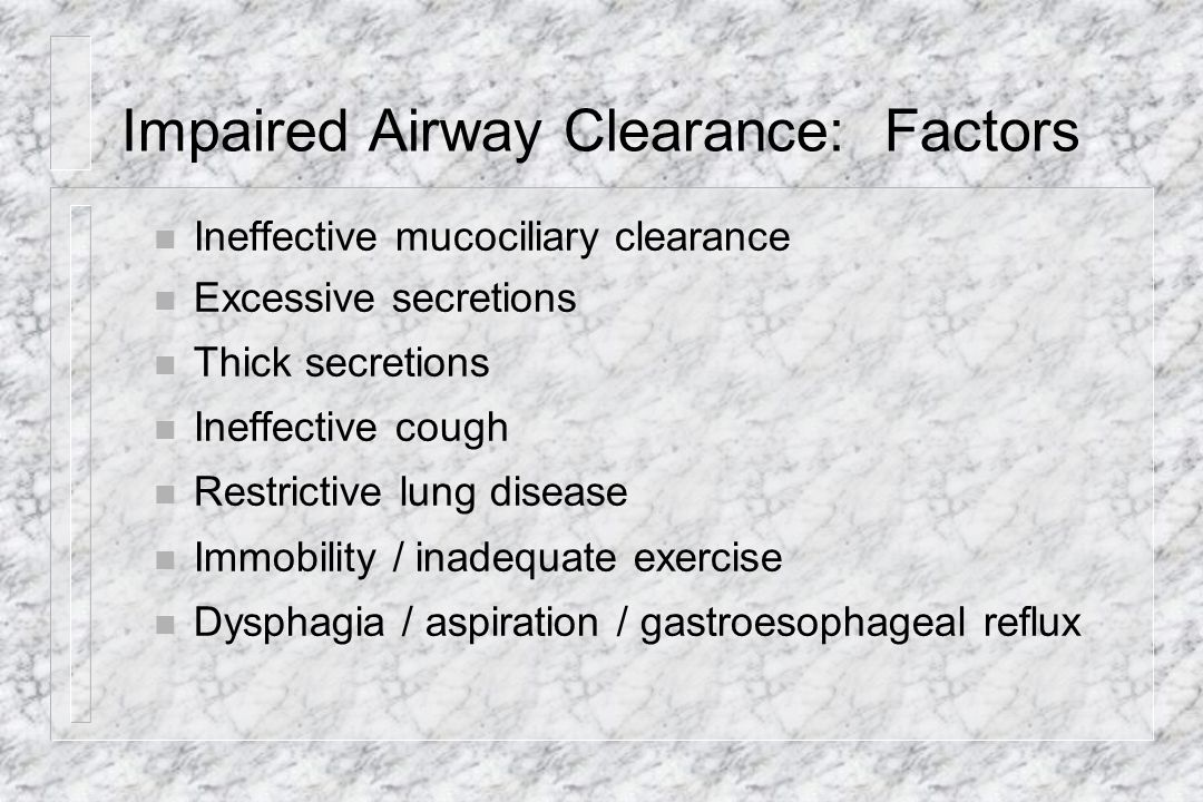 Impaired Airway Clearance: Factors