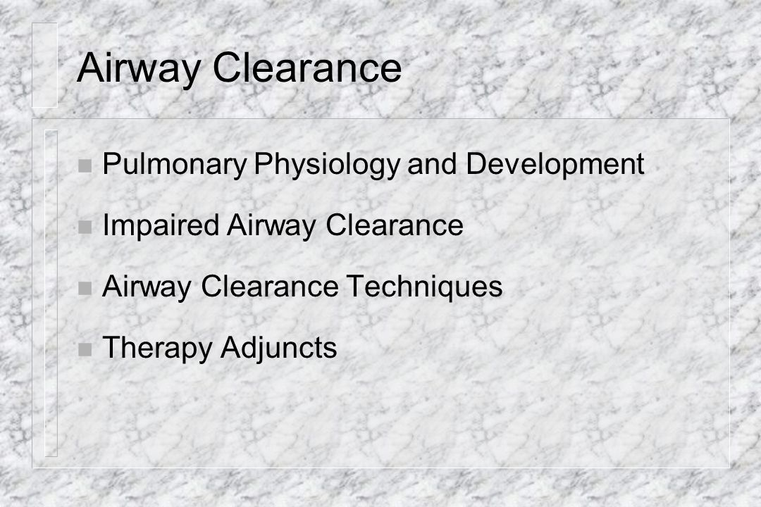 Airway Clearance Pulmonary Physiology and Development