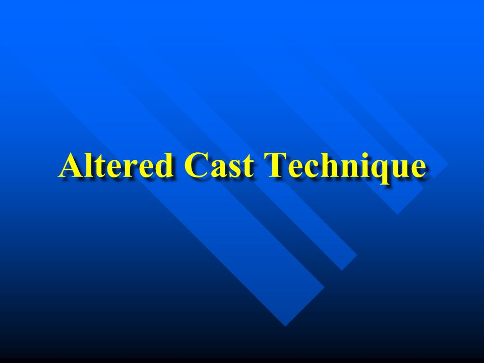 Altered Cast Technique