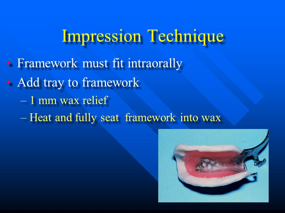 Impression Technique Framework must fit intraorally
