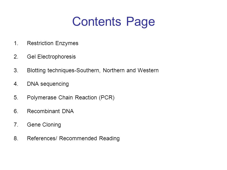Contents Page Restriction Enzymes Gel Electrophoresis