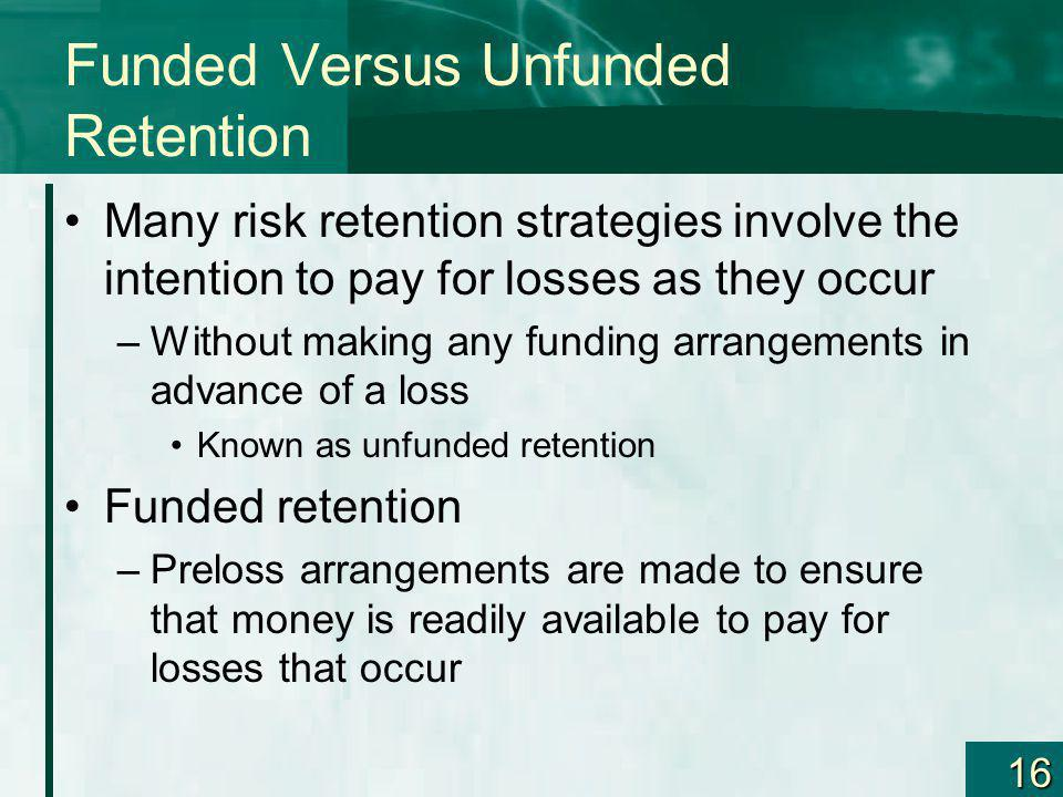 Funded Versus Unfunded Retention
