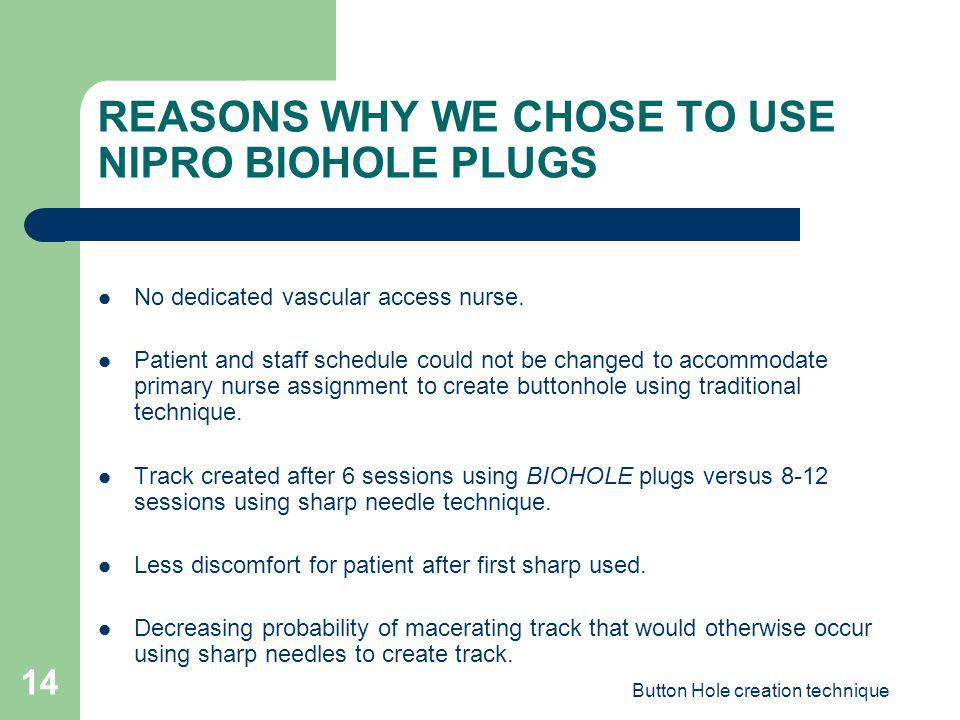 REASONS WHY WE CHOSE TO USE NIPRO BIOHOLE PLUGS