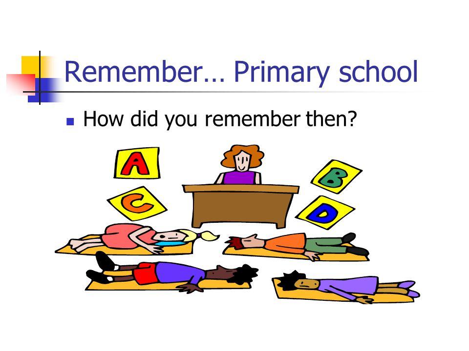Remember… Primary school