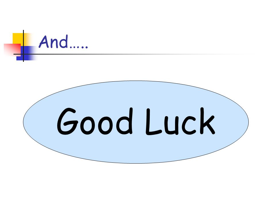 And….. Good Luck
