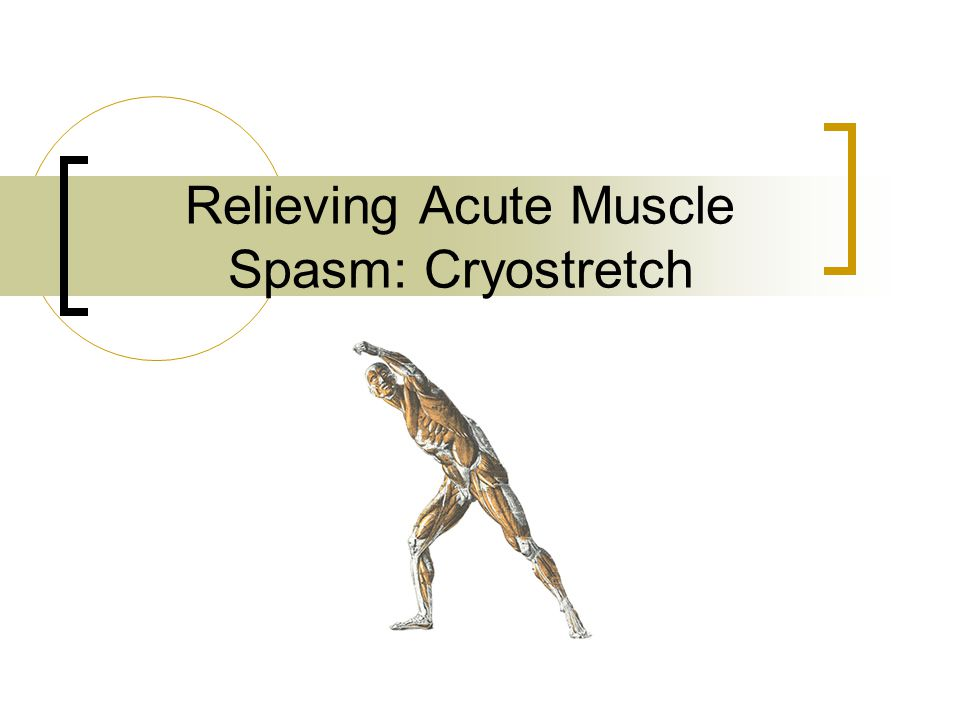 Relieving Acute Muscle Spasm: Cryostretch