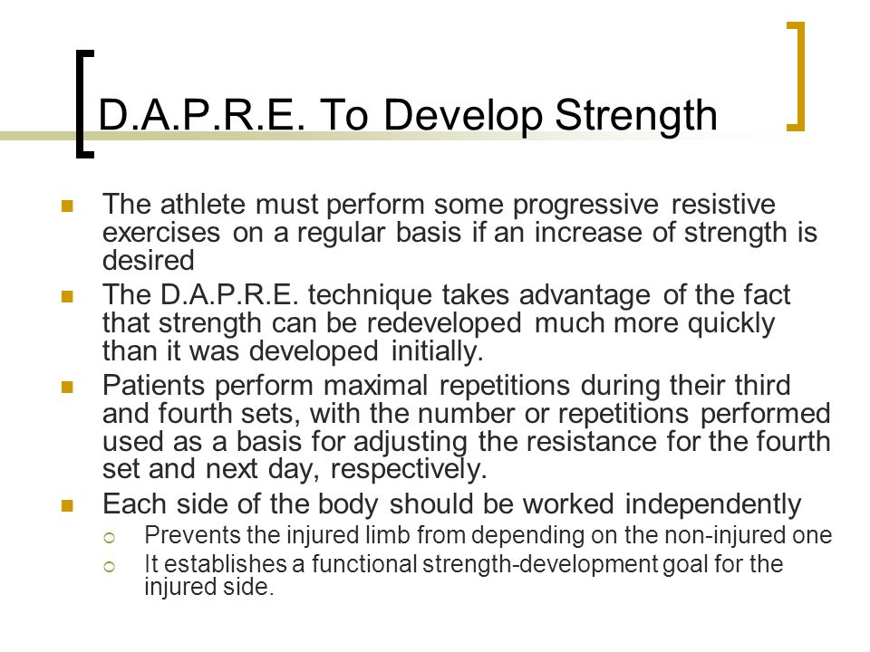 D.A.P.R.E. To Develop Strength