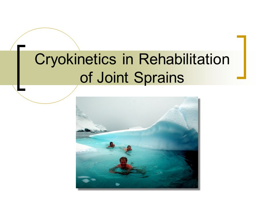 Cryokinetics in Rehabilitation of Joint Sprains