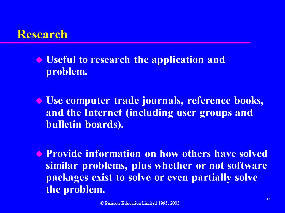 Research Useful to research the application and problem.