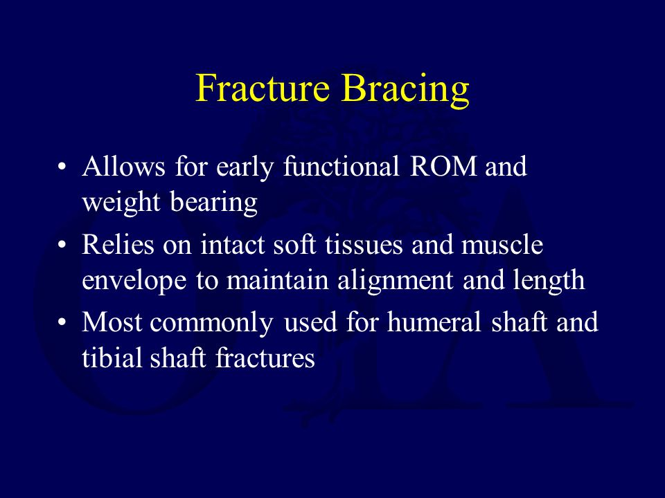 Fracture Bracing Allows for early functional ROM and weight bearing