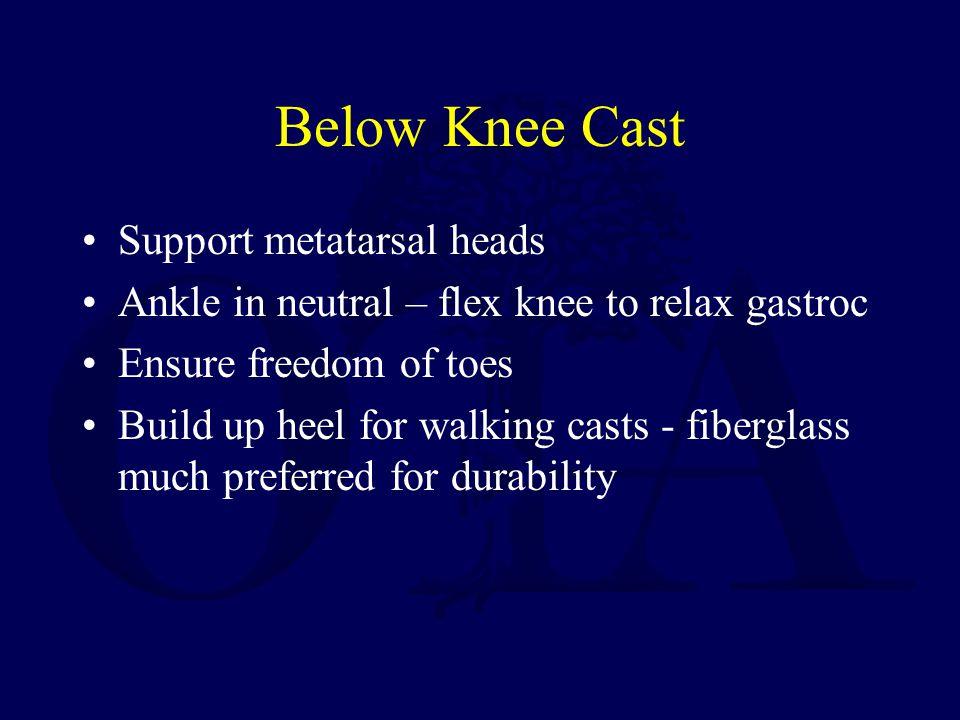 Below Knee Cast Support metatarsal heads