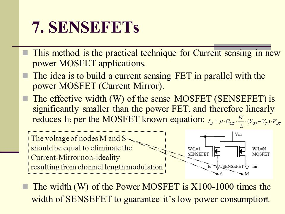 7. SENSEFETs This method is the practical technique for Current sensing in new power MOSFET applications.