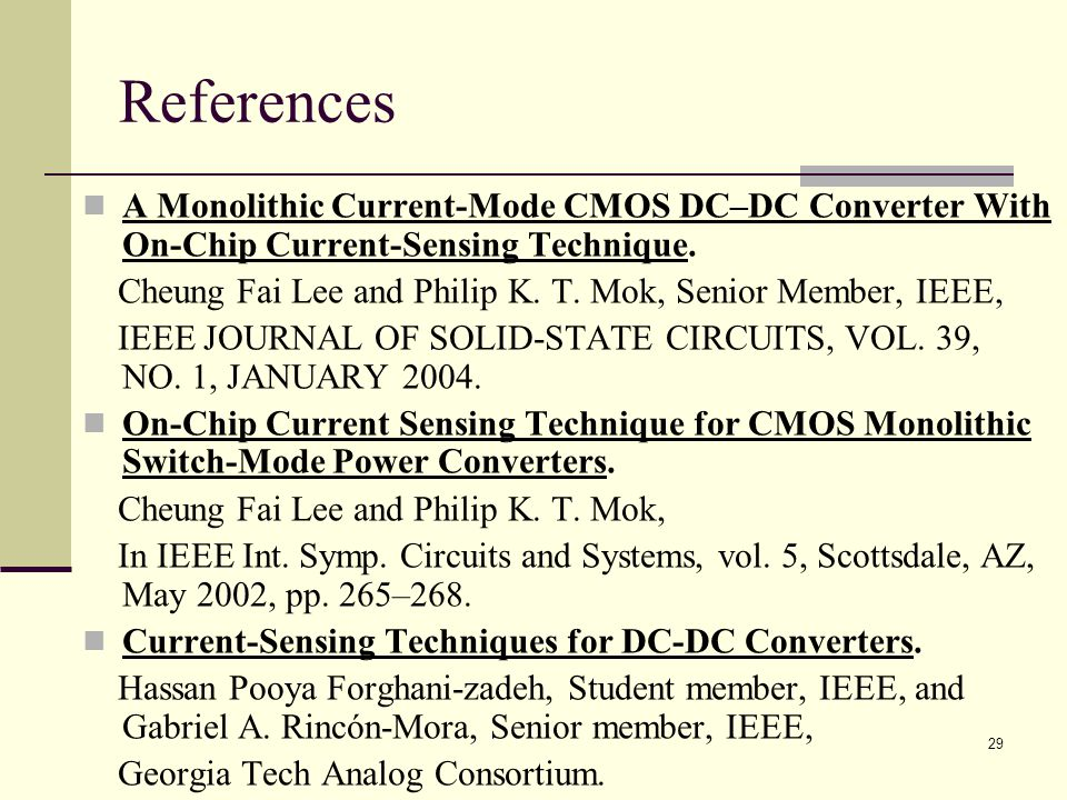 References A Monolithic Current-Mode CMOS DC–DC Converter With On-Chip Current-Sensing Technique.