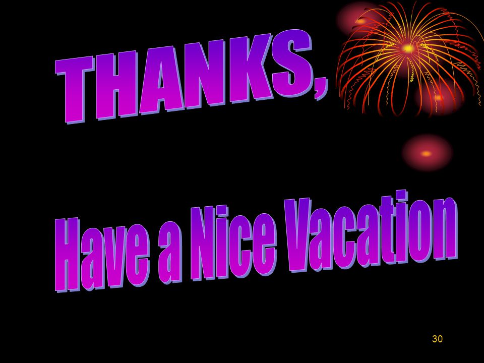 THANKS, Have a Nice Vacation