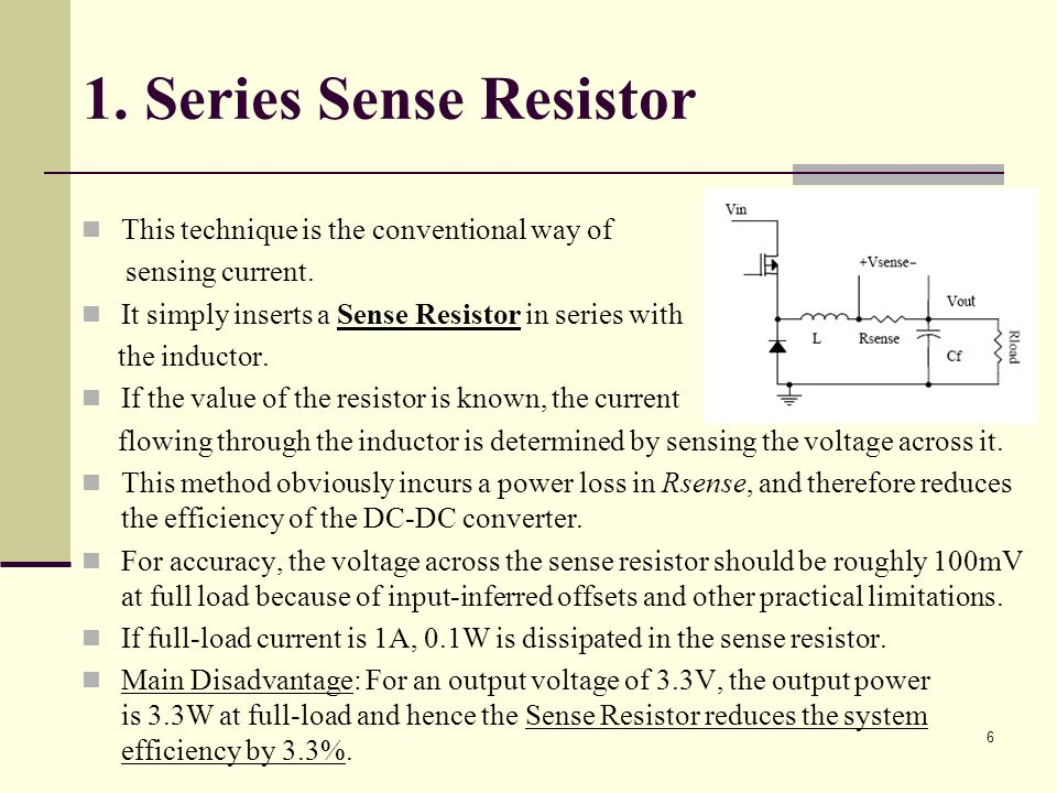 1. Series Sense Resistor This technique is the conventional way of