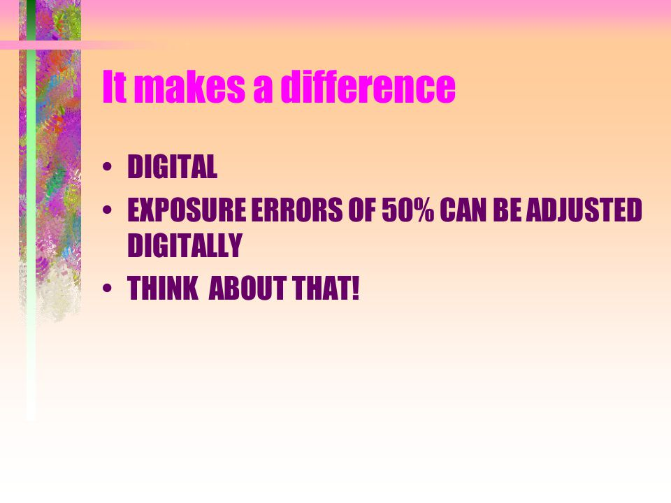 It makes a difference DIGITAL