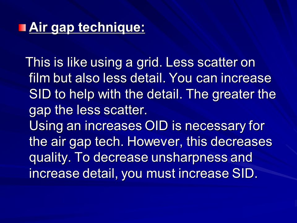 Air gap technique: