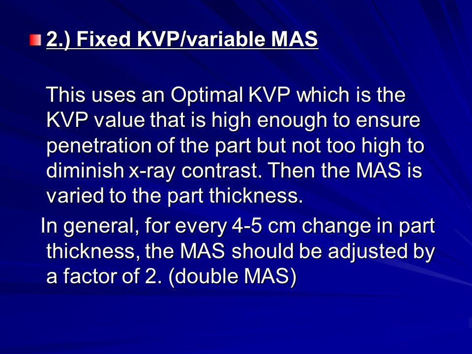 2.) Fixed KVP/variable MAS