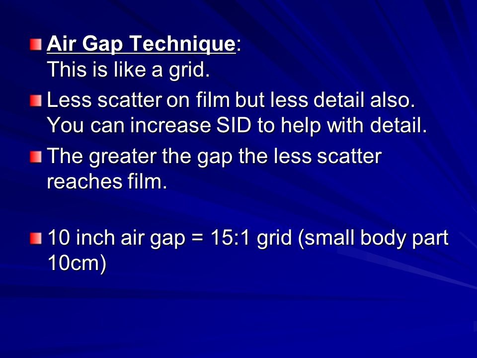 Air Gap Technique: This is like a grid.