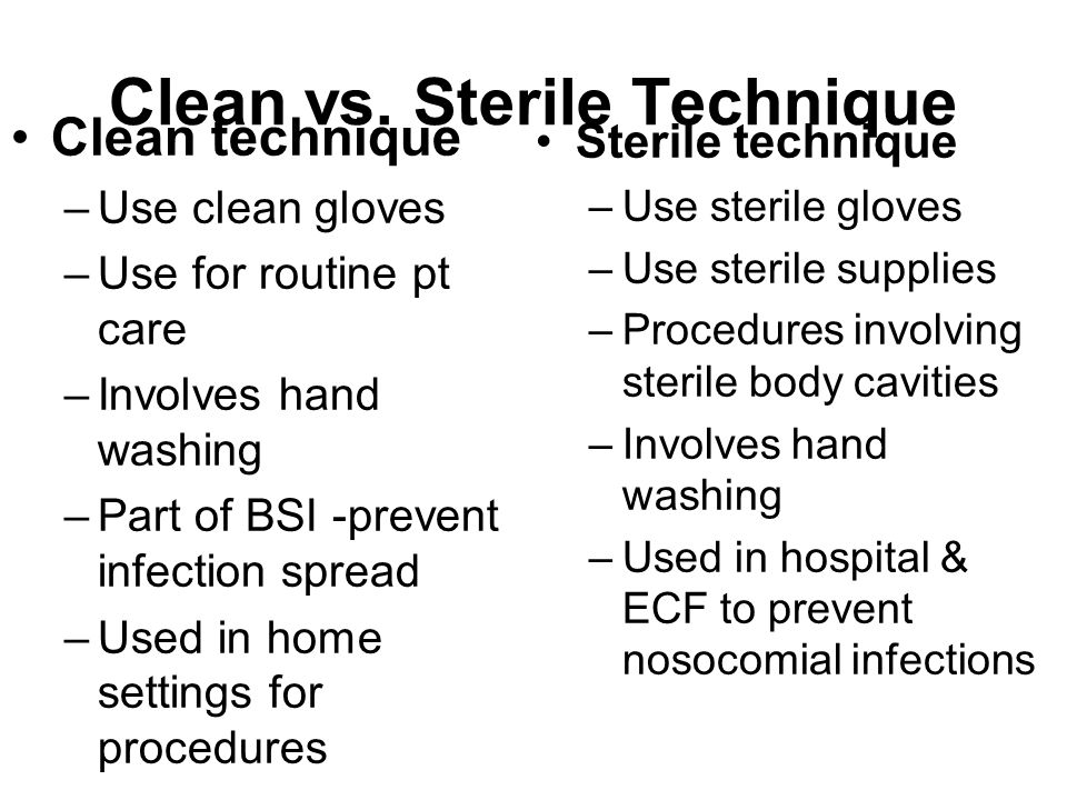 Clean vs. Sterile Technique