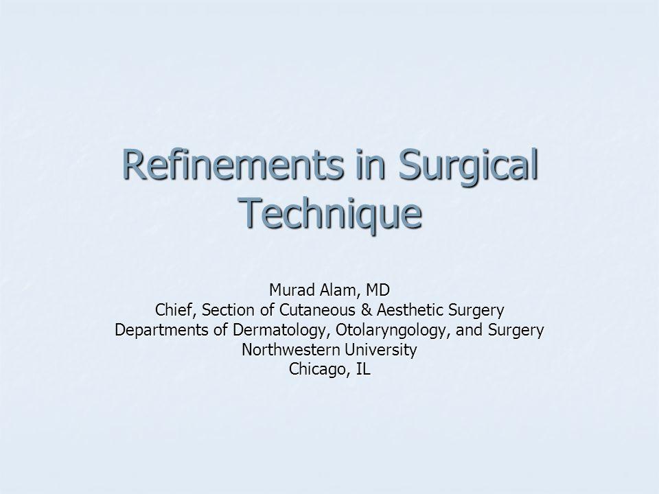 Refinements in Surgical Technique