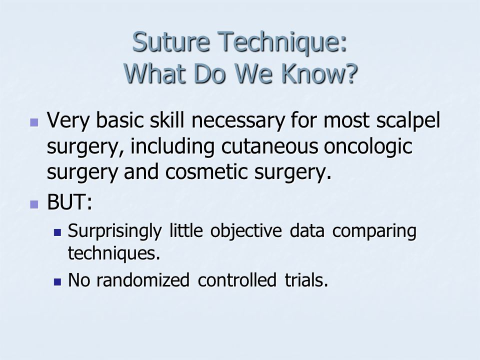 Suture Technique: What Do We Know