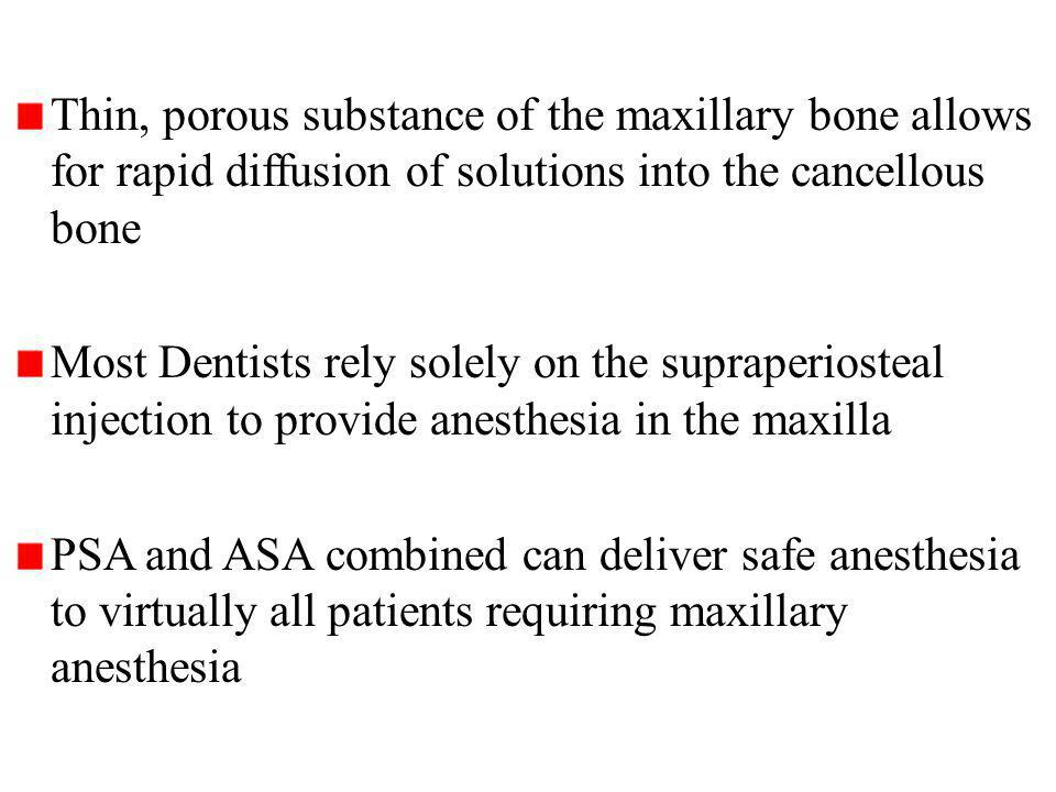 Thin, porous substance of the maxillary bone allows for rapid diffusion of solutions into the cancellous bone