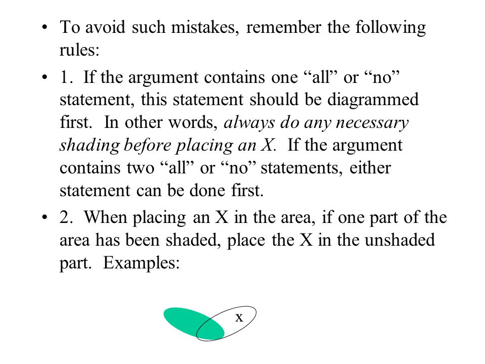 To avoid such mistakes, remember the following rules: