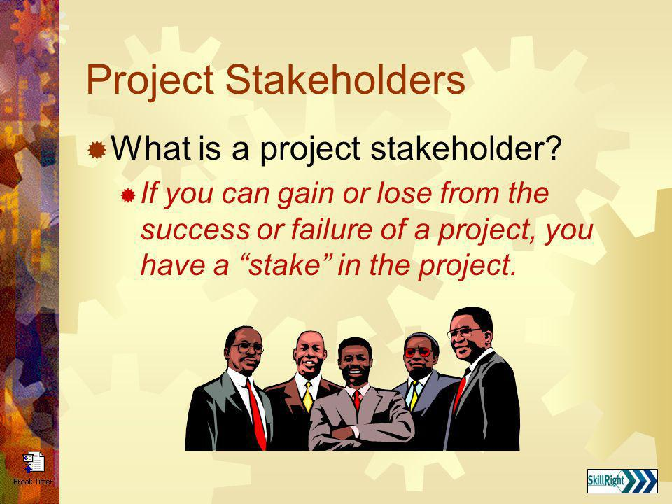 Project Stakeholders What is a project stakeholder