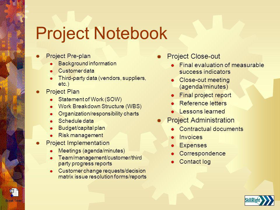 Project Notebook Project Close-out Project Administration