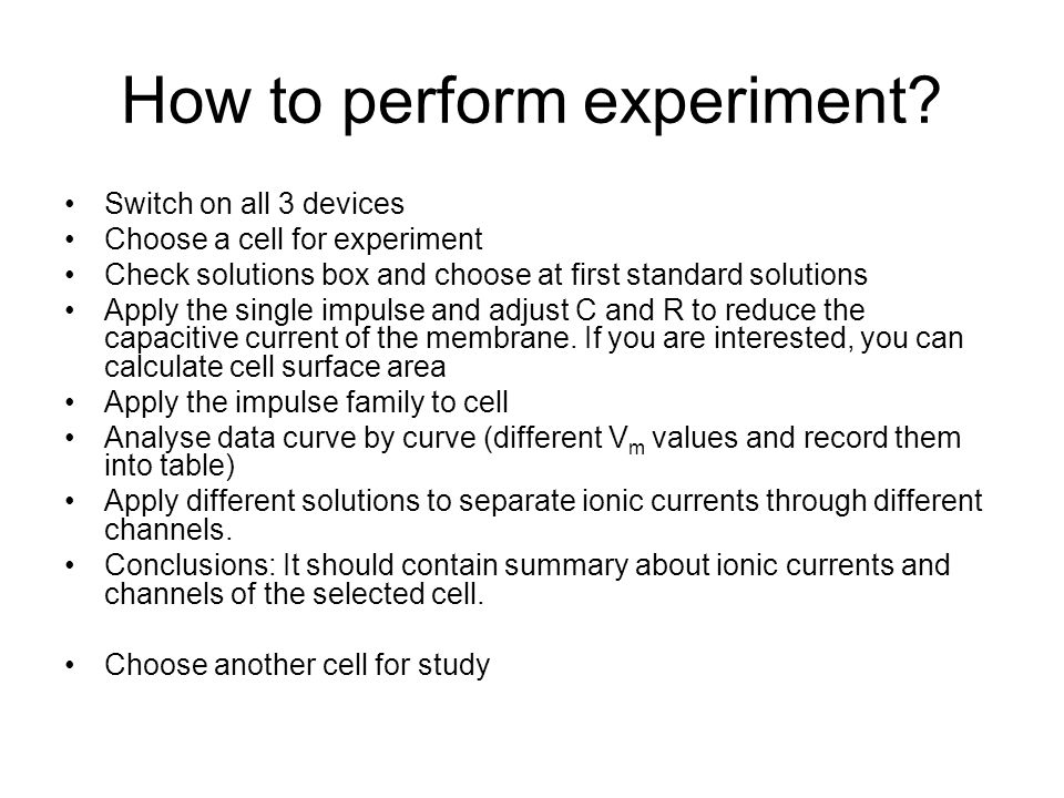 How to perform experiment