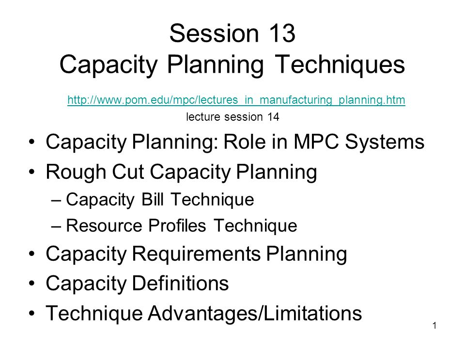 Session 13 Capacity Planning Techniques http://www. pom