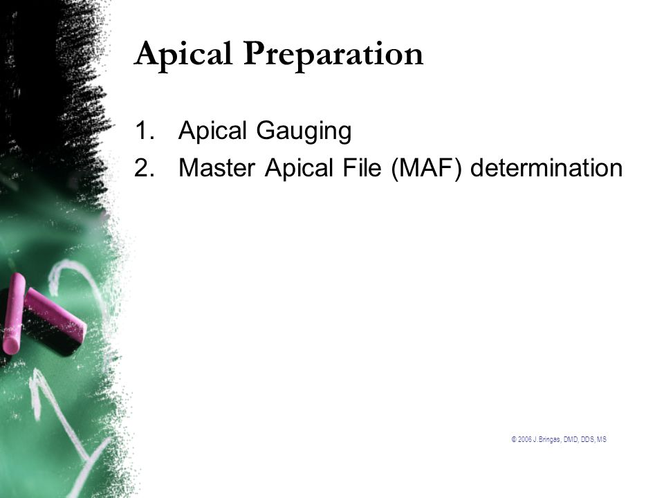 Apical Preparation Apical Gauging