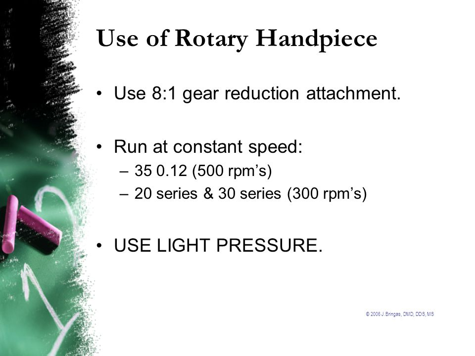 Use of Rotary Handpiece