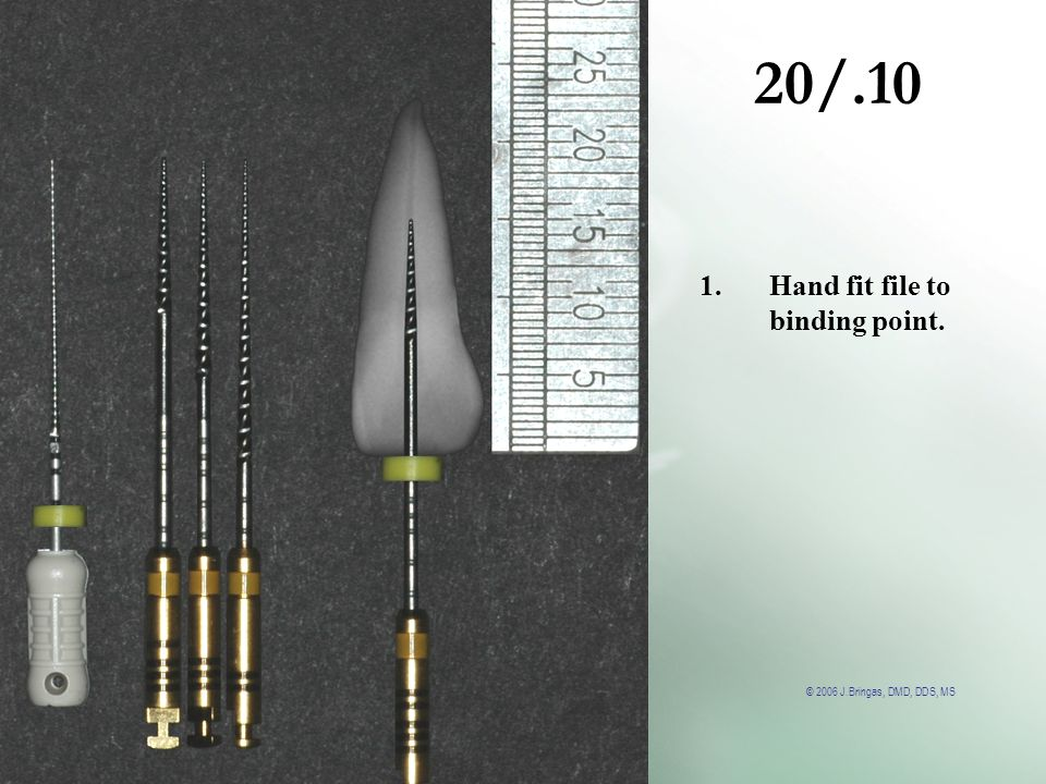 20/.10 Hand fit file to binding point.
