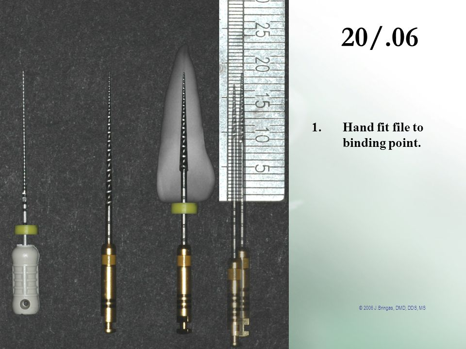 20/.06 Hand fit file to binding point.