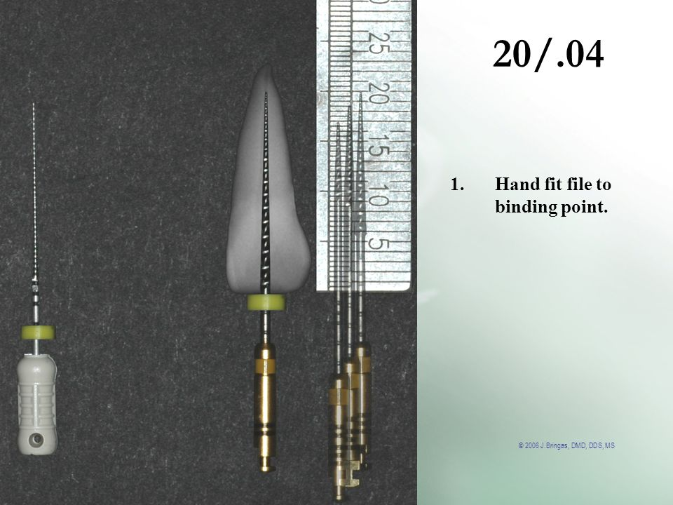 20/.04 Hand fit file to binding point.