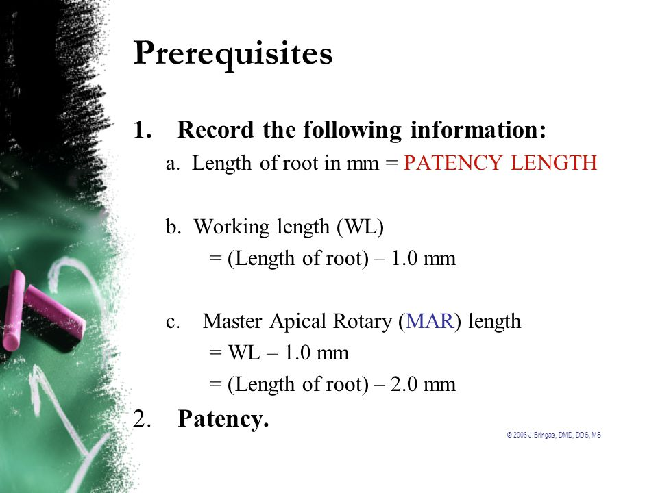 Prerequisites 1. Record the following information: 2. Patency.