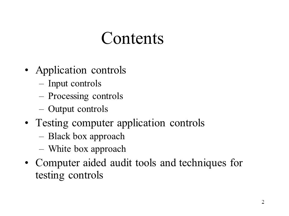 Contents Application controls Testing computer application controls