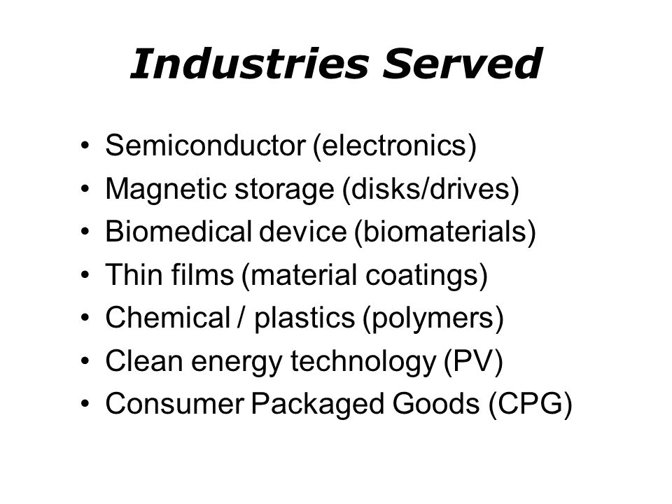Industries Served Semiconductor (electronics)
