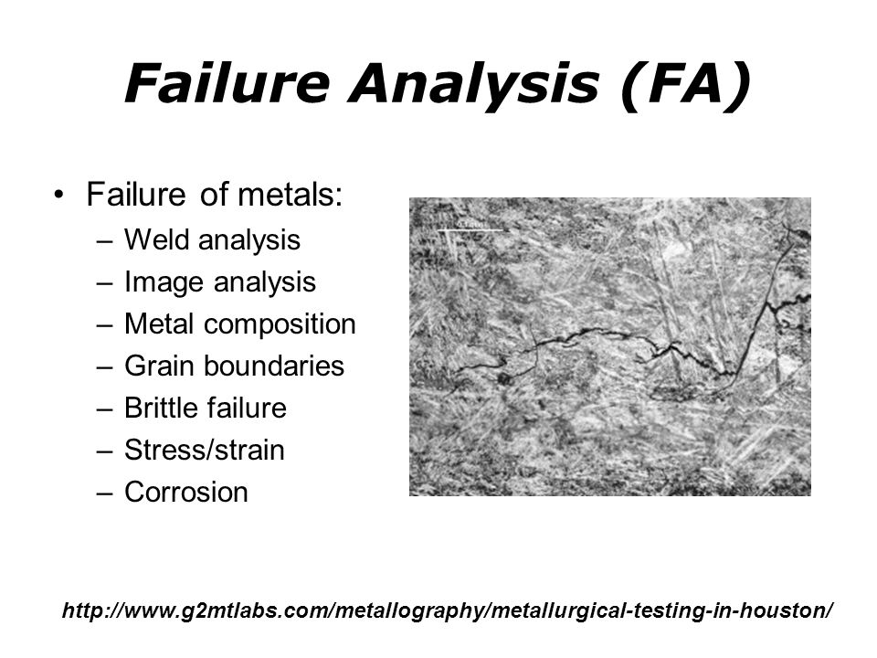 Failure Analysis (FA) Failure of metals: Weld analysis Image analysis