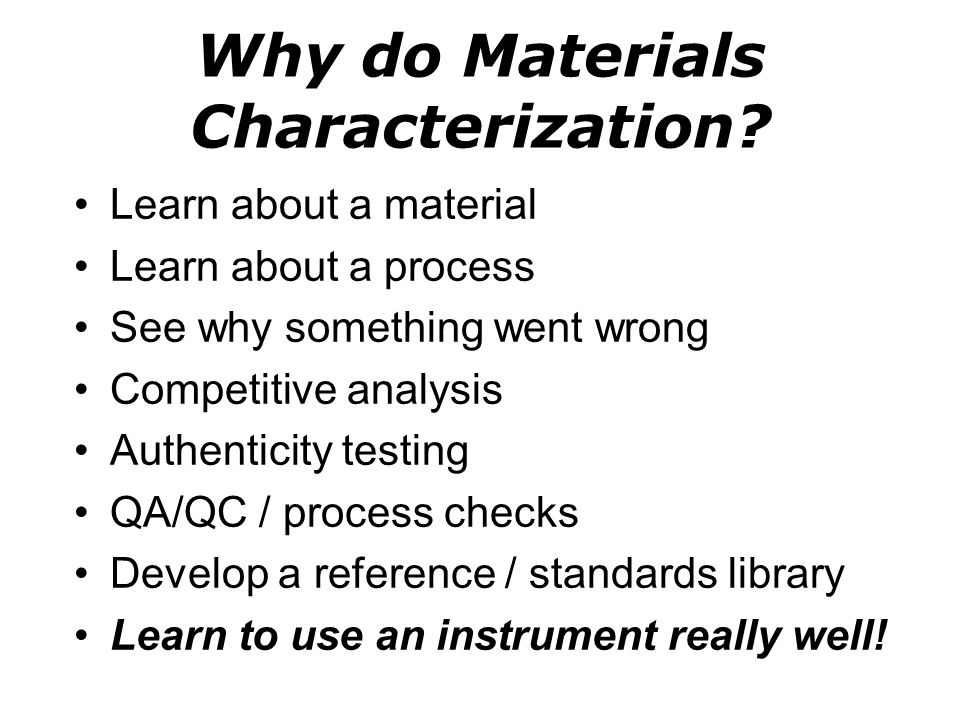 Why do Materials Characterization