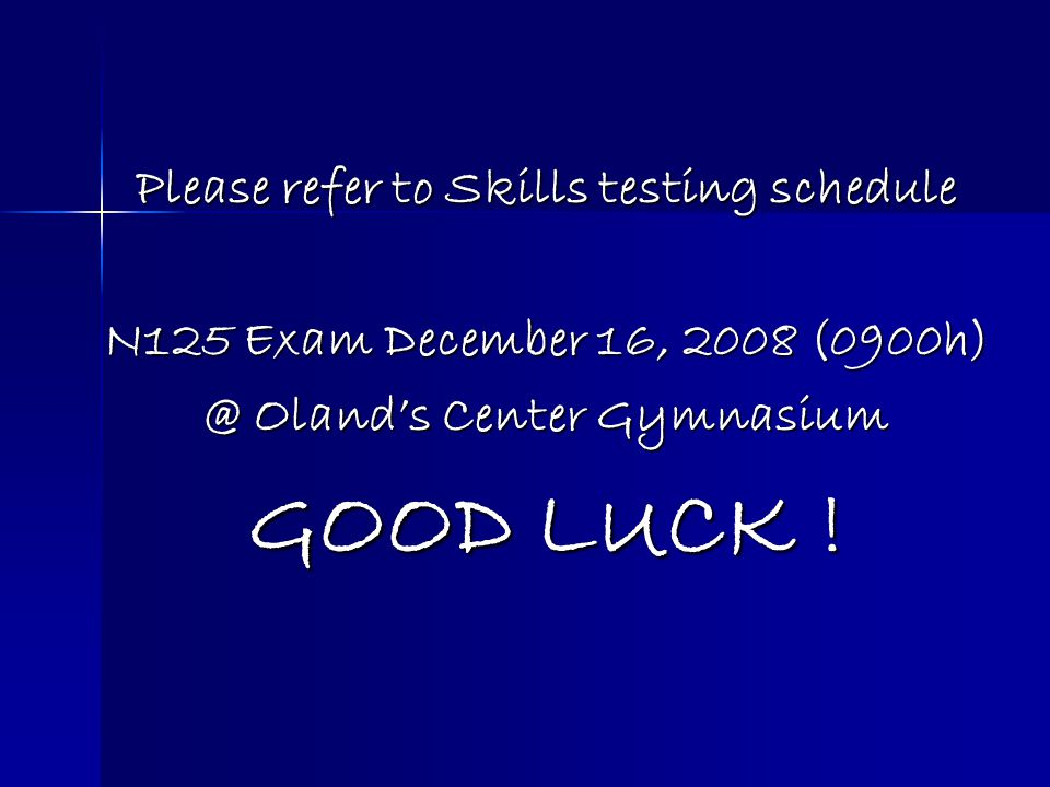 Please refer to Skills testing schedule @ Oland's Center Gymnasium