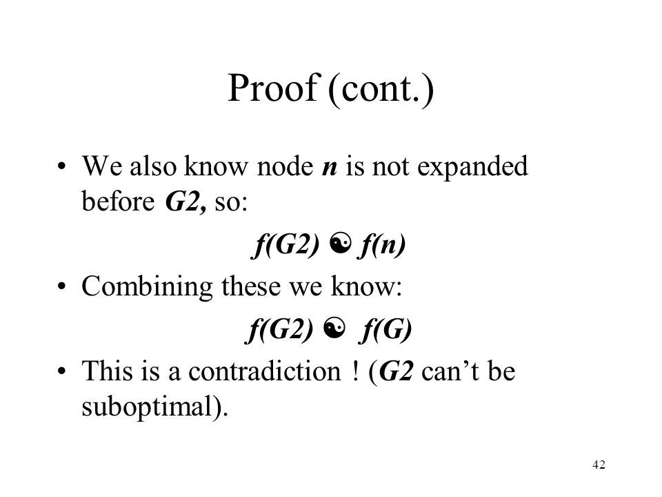 Proof (cont.) We also know node n is not expanded before G2, so: